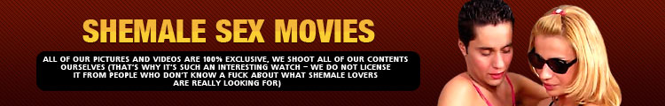 Shemale Sex Movies